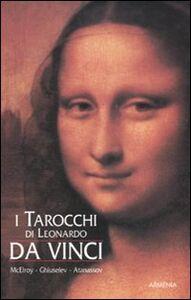 Libro I tarocchi di Leonardo da Vinci. Con carte Mark MacElroy , Iassen Ghiuselev , Atanas Atanassov