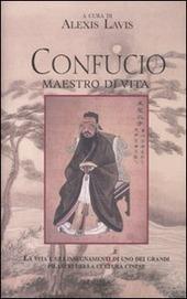 Confucio. Maestro di vita