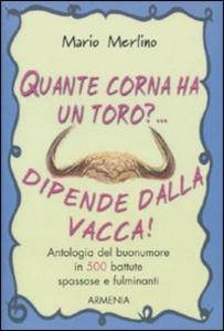 Libro Quante corna ha un toro?... Dipende dalla vacca Mario Merlino