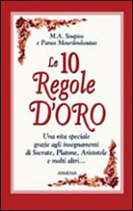 Libro Le dieci regole d'oro M. A. Soupios , Panos Mourdoukoutas