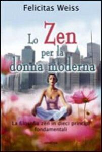 Lo zen per la donna moderna - Felicitas Weiss - copertina