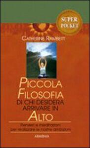 Libro Piccola filosofia di chi desidera arrivare in alto Catherine Rambert
