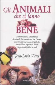 Gli animali che ci fanno bene - Jean-Louis Victor,Julienne Establet - copertina