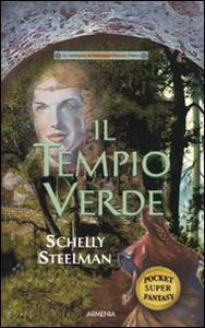 Il tempio verde. Le cronache di Andorran. Vol. 1 - Schelly Steelman - copertina