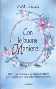 Foto Cover di Con le buone maniere..., Libro di P. M. Forni, edito da Armenia