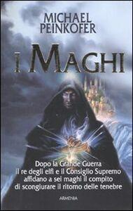 Foto Cover di I maghi, Libro di Michael Peinkofer, edito da Armenia