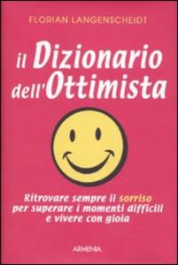 Libro Il dizionario dell'ottimista Florian Langenscheidt