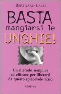 Basta mangiarsi le unghie! - Bertrand Labes - copertina