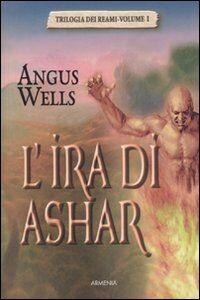 Libro L' ira di Ashar. Trilogia dei reami. Vol. 1 Angus Wells