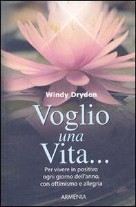 Libro Voglio una vita... Windy Dryden