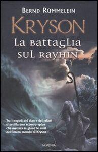 Foto Cover di Kryson. La battaglia sul Rayhin, Libro di Bernd Rümmelein, edito da Armenia