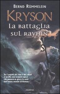 Libro Kryson. La battaglia sul Rayhin Bernd Rümmelein