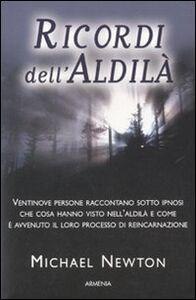 Foto Cover di Ricordi dell'aldilà, Libro di Michael Newton, edito da Armenia
