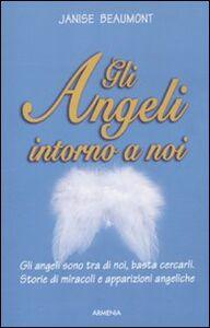 Libro Gli angeli intorno a noi Janise Beaumont
