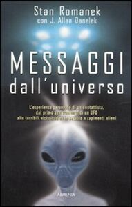 Foto Cover di Messaggi dall'universo, Libro di Stan Romanek,Jeff A. Danelek, edito da Armenia