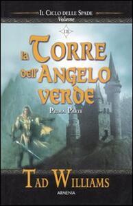La torre dell'angelo verde. Il ciclo delle spade. Prima parte. Vol. 3