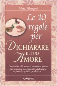 Le dieci regole per dichiarare il tuo amore