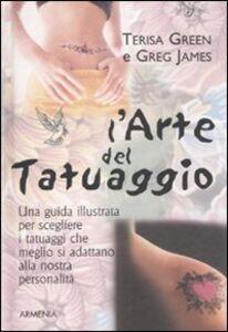 Foto Cover di L' arte del tatuaggio, Libro di Terisa Green, edito da Armenia