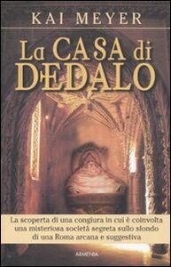 Libro La casa di Dedalo Kai Meyer