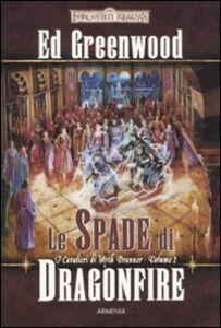 Libro Le spade di Dragonfire. I cavalieri di Myth Drannor. Forgotten realms. Vol. 2 Ed Greenwood