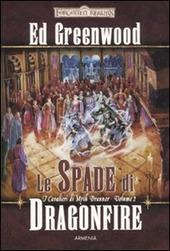 Le spade di Dragonfire. I cavalieri di Myth Drannor. Forgotten realms. Vol. 2