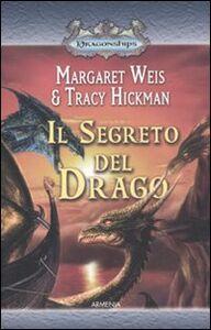 Libro Il segreto del drago. Dragonships Margaret Weis , Tracy Hickman