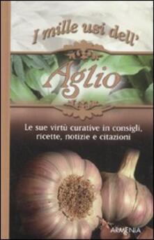 Antondemarirreguera.es I mille usi dell'aglio. Le sue virtù curative in consigli, ricette, notizie e citazioni Image