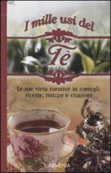 Camfeed.it I mille usi del tè. Le sue virtù curative in consigli, ricette, notizie e citazioni Image