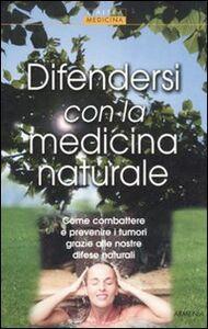 Libro Difendersi con la medicina naturale