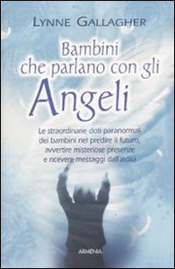 Libro Bambini che parlano con gli angeli Lynne Gallagher