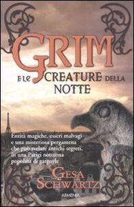 Libro Grim e le creature della notte Gesa Schwartz