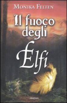 Il fuoco degli elfi - Monika Felten - copertina