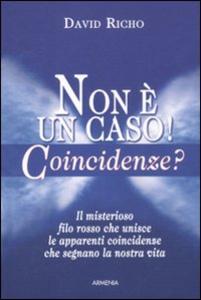 Libro Non è un caso! Coincidenze? David Richo