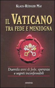 Libro Il Vaticano tra fede e menzogna Klaus-Rüdiger Mai