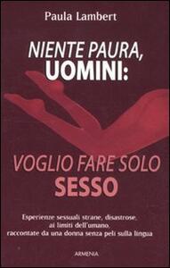 Niente paura, uomini: voglio fare solo sesso - Paula Lambert - 2