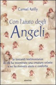 Libro Con l'aiuto degli angeli Carmel Reilly