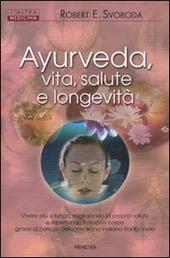 Ayurveda, vita, salute e longevita