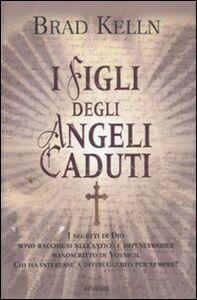 Libro I figli degli angeli caduti Brad Kelln