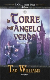 La torre dell'angelo verde. Il ciclo delle spade. Seconda parte. Vol. 3