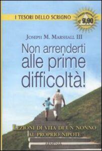 Foto Cover di Non arrenderti alle prime difficoltà!, Libro di Joseph M. Marshall, edito da Armenia