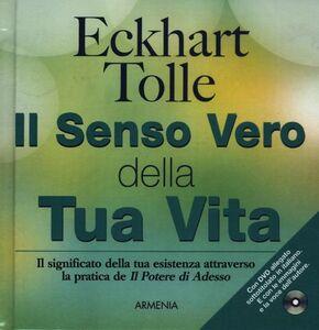 Libro Il senso vero della tua vita. Con DVD Eckhart Tolle