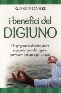 Libro I benefici del digiuno. Programma di sette giorni creato dal guru del digiuno per vivere più sani e più a lungo Rüdiger Dahlke