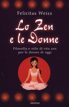 Capturtokyoedition.it Lo zen e le donne. Filosofia e stile di vita zen per le donne di oggi Image