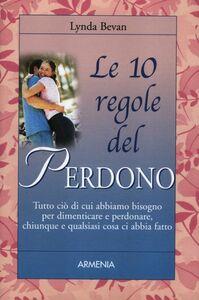 Libro Le 10 regole del perdono Lynda Bevan