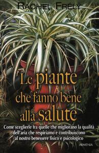 Le piante che fanno bene alla salute - Rachel Frély - copertina