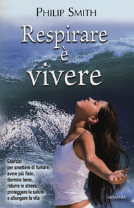Libro Respirare è vivere Philip Smith