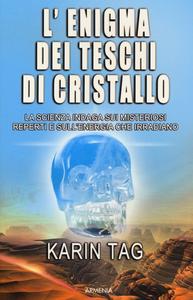 Libro L' enigma dei teschi di cristallo Karin Tag
