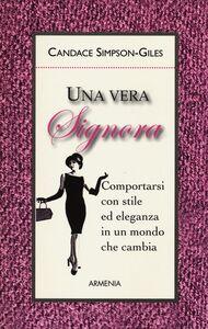 Foto Cover di Una vera signora. Comportarsi con stile ed eleganza in un mondo che cambia, Libro di Candace Simpson-Giles, edito da Armenia