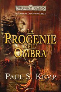 Libro La progenie dell'ombra. Le guerre del crepuscolo. Forgotten Realms.. Vol. 1 Paul S. Kemp
