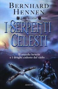 Foto Cover di I Serpenti Celesti. Vol. 2, Libro di Bernhard Hennen, edito da Armenia